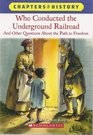 Who Conducted the Underground Railroad and Other Questions About the Path to Freedom