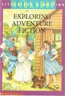 Exploring Adventure Fiction Wonderful Wizard of Oz/On the Far Side of the Mountain