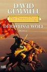 Die Drenai-Saga Der Weie Wolf