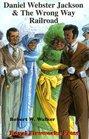 Daniel Webster Jackson  the Wrong Way Railroad