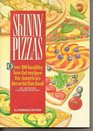 Skinny Pizzas/over 100 Healthy Low-Fat Recipes for America's Favorite Fun Food