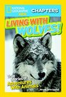 National Geographic Kids Chapters Living With Wolves True Stories of Adventures With Animals
