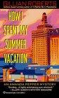 How I Spent My Summer Vacation (Amanda Pepper, Bk 5)