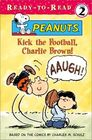 Kick the Football, Charlie Brown! (Peanuts) (Ready-to-Read, Level 2)