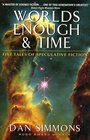 Worlds Enough and Time : Five Tales of Speculative Fiction