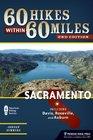 60 Hikes Within 60 Miles Sacramento Including Davis Roseville and Auburn
