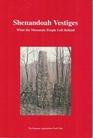 Shenandoah Vestiges What the Mountain People Left Behind