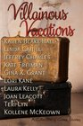 Villianous Vacations Villianous Vacations a Collection of Crime Stories
