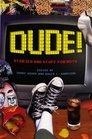 Dude Stories and Stuff for Boys