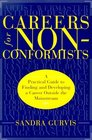 Careers for Nonconformists A Practical Guide to Finding and Developing a Career Outside the Mainstream