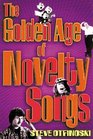 The Golden Age of Novelty Songs By Steven Otfinoski
