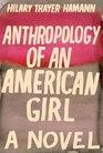 Anthropology of an American Girl: A Novel