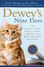 Dewey's Nine Lives The Legacy of the SmallTown Library Cat Who Inspired Millions