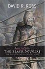 James the Good The Black Douglas