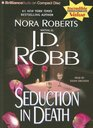 Seduction in Death (In Death, Bk 13) (Audio CD) (Abridged)