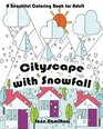 Cityscape with Snowfall A Beautiful Coloring Book for Adult Adult Activity Book