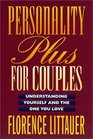 Personality Plus for Couples Understanding Yourself and the One You Love
