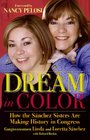 Dream in Color How the Sanchez Sisters are Making History in Congress