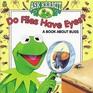 Do Flies Have Eyes A Book About Bugs
