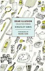 Dear Illusion Collected Stories