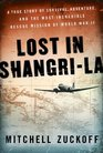 Lost in Shangrila The True Story of a Plane Crash into a Hidden World