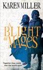 A Blight of Mages (Kingmaker, Kingbreaker, Bk 3)