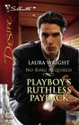 Playboy's Ruthless Payback (No Ring Required, Bk 2) (Silhouette Desire, No 1834)