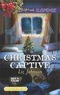 Christmas Captive (Men of Valor, Bk 5) (Love Inspired Suspense, No 636) (Larger Print)