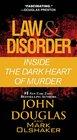 Law  Disorder Inside the Dark Heart of Murder