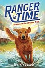 Ranger in Time #1: Rescue on the Oregon Trail