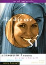 Ella Dijo Que Si/She Said Yes El Inverosmil Martirio De Cassie Bernall/the Unlikely Martyrdom of Cassie Bernall