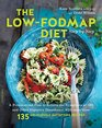 The Low-FODMAP Diet Step by Step A Personalized Plan to Relieve the Symptoms of IBS and Other Digestive Disorderswith more than 135 Deliciously Satisfying Recipes