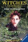 Witches Hexengirls 07 Geister der Vergangenheit