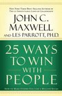25 Ways to Win with People How to Make Others Feel Like a Million Bucks