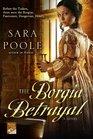 The Borgia Betrayal (Poisoner Mysteries, Bk 2)