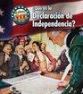 Que es la Declaracion de Independencia / What's the Declaration of Independence