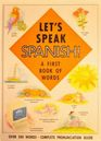 Let's Speak Spanish!: A First Book of Words