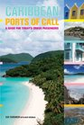 Caribbean Ports of Call A Guide for Today's Cruise Passengers