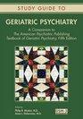 Geriatric Psychiatry A Companion to the American Psychiatric Publishing Textbook of Geriatric Psychiatry
