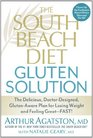 The South Beach Diet Gluten Solution The Delicious Doctor-Designed Gluten-Aware Plan for Losing Weight and Feeling Great--FAST