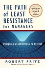 The Path of Least Resistance for Managers Designing Organizations to Succeed