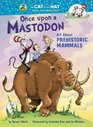 Once upon a Mastodon All About Prehistoric Mammals