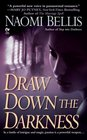 Draw Down the Darkness