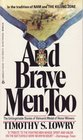 And Brave Men Too