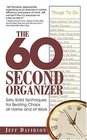 60-second Organizer Sixty Solid Techniques for Beating Chaos at Home and at Work
