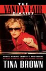 The Vanity Fair Diaries Power Wealth Celebrity and Dreams My Years at the Magazine That Defined a Decade