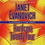 Hardcore Twenty-Four (Stephanie Plum, Bk 24) (Audio CD) (Unabridged)