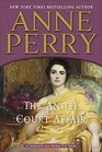 The Angel Court Affair (Charlotte & Thomas Pitt, Bk 30)