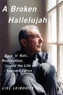 A Broken Hallelujah: Rock 'n' Roll, Redemption, and the Life of Leonard Cohen