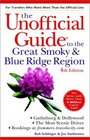 The Unofficial Guide to the Great Smoky and Blue Ridge Region